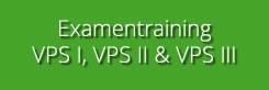 Examentraining VPS ASZ, VPS LH, VPS POC